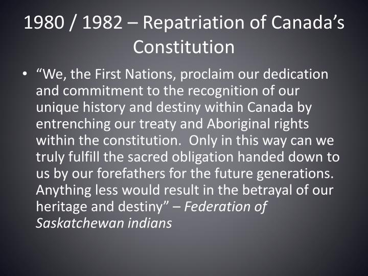 1980 / 1982 – Repatriation of Canada's Constitution