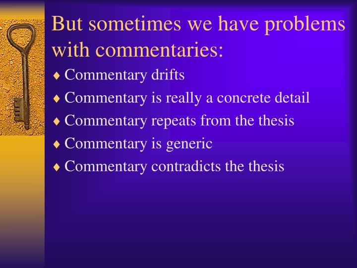 But sometimes we have problems with commentaries: