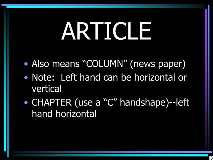 "Also means ""COLUMN"" (news paper)"