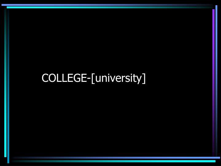 COLLEGE-[university]