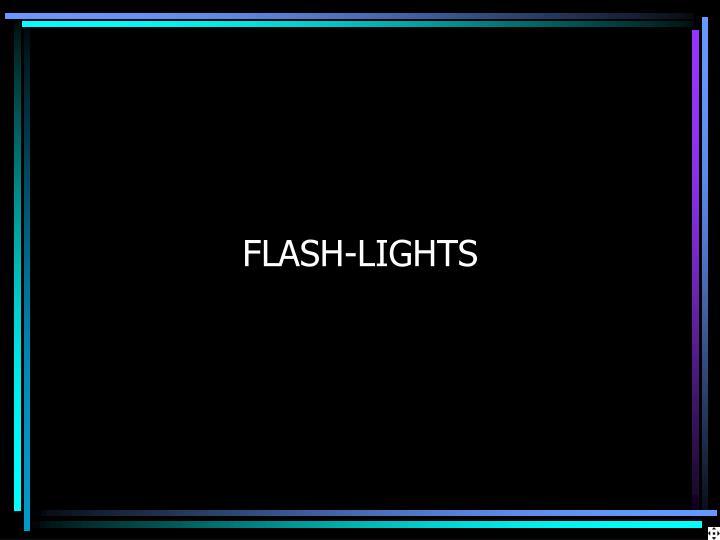 FLASH-LIGHTS