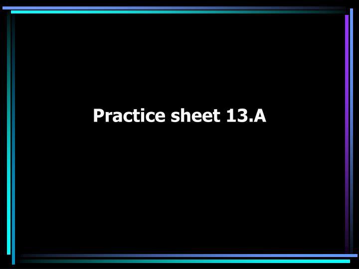Practice sheet 13.A