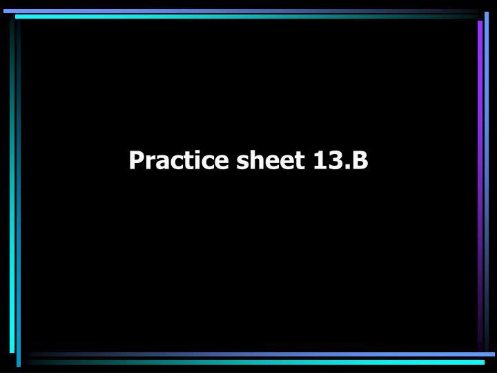 Practice sheet 13.B