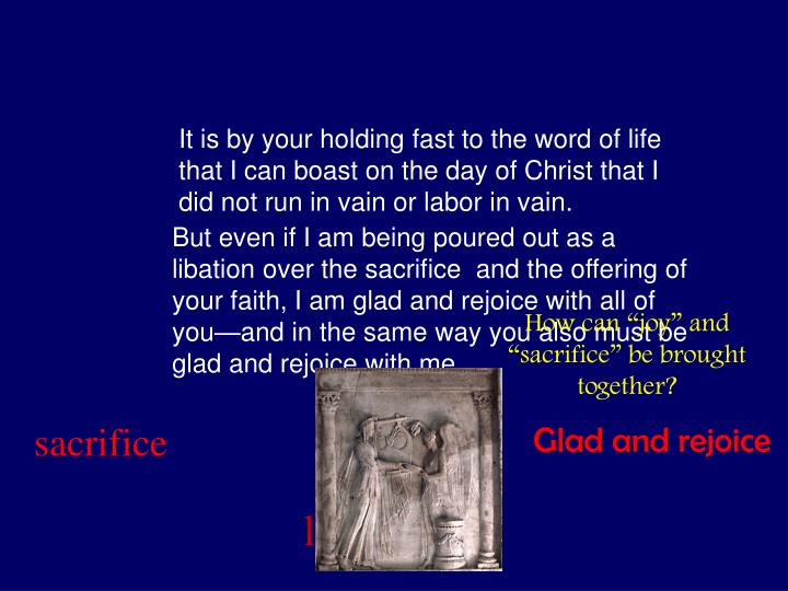 It is by your holding fast to the word of life that I can boast on the day of Christ that I did not run in vain or labor in vain.