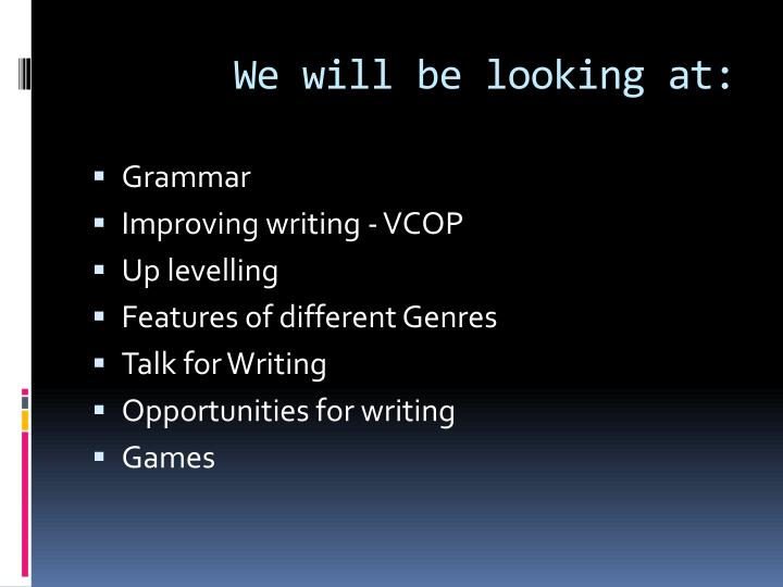 We will be looking at: