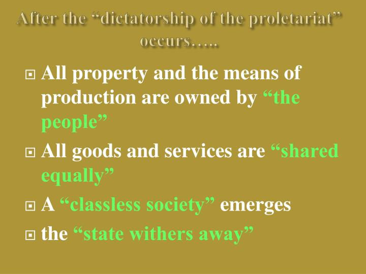 "After the ""dictatorship of the proletariat"" occurs….."