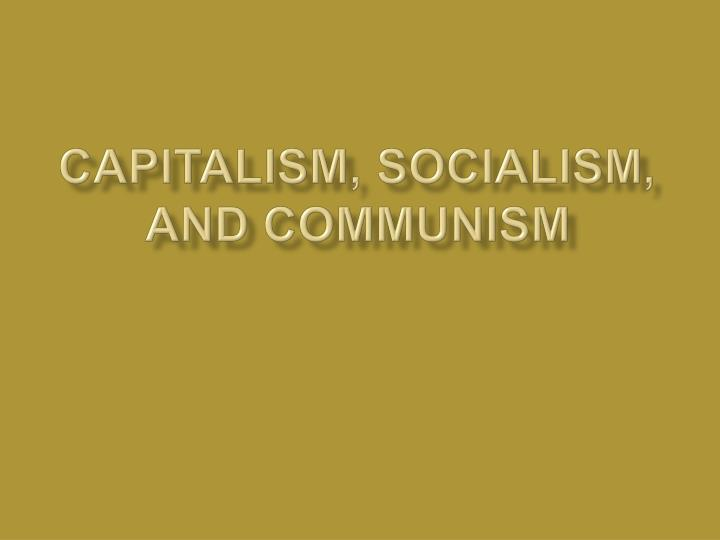 Capitalism socialism and communism