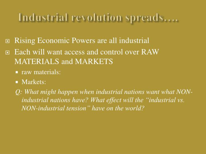 Industrial revolution spreads….