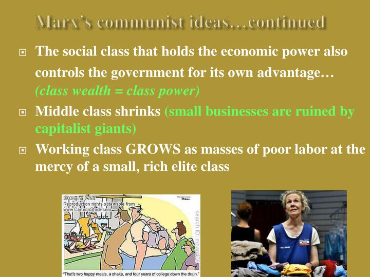 Marx's communist ideas…continued
