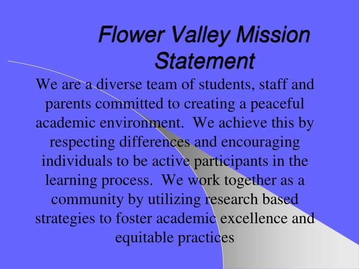 Flower Valley Mission Statement