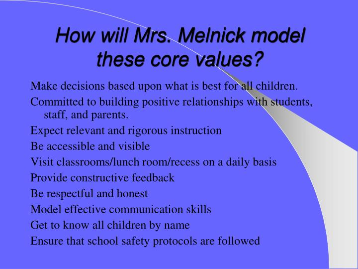 How will Mrs. Melnick model these core values?