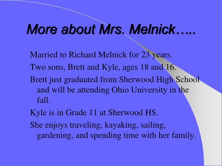 More about Mrs. Melnick…..