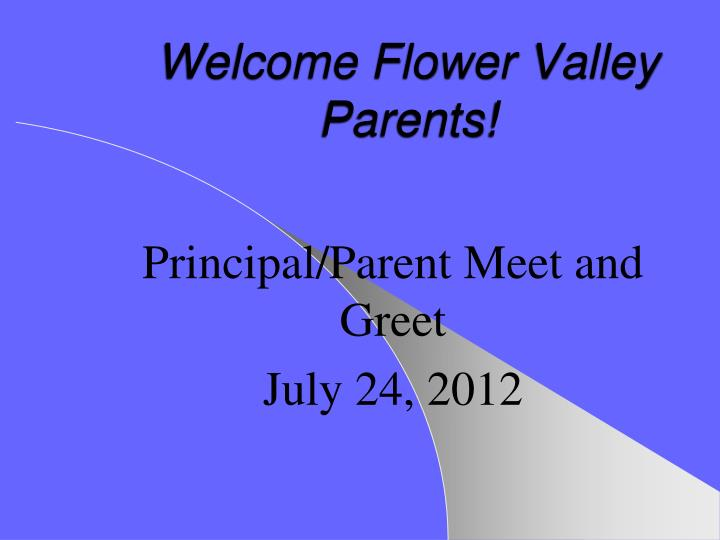 Welcome flower valley parents