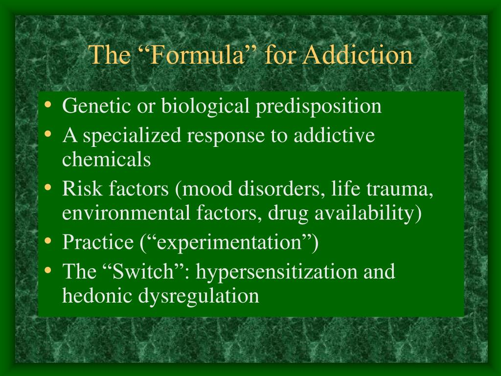 "The ""Formula"" for Addiction"