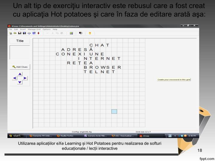 Un alt tip de exerciiu interactiv este rebusul care a fost creat cu aplicaia Hot potatoes i care n faza de editare arat aa: