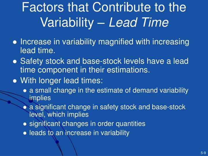 Factors that Contribute to the Variability –