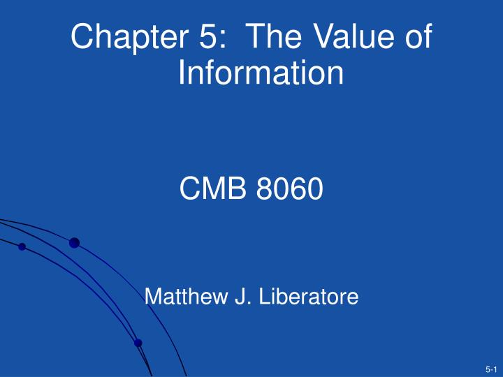 Chapter 5:  The Value of Information