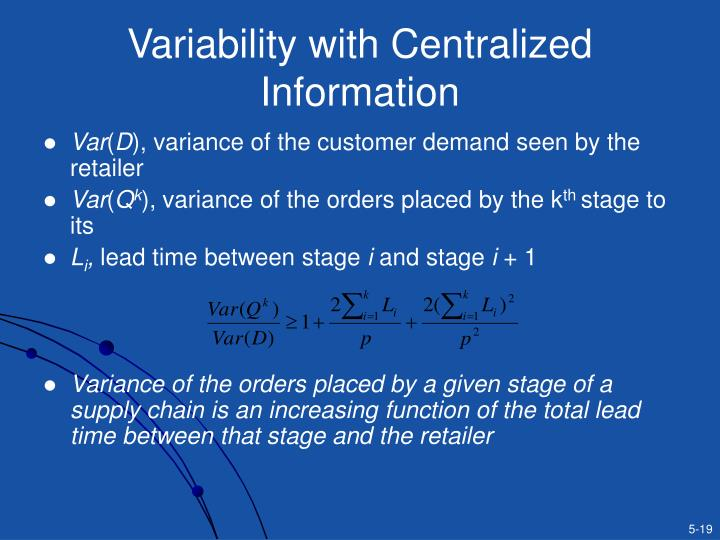 Variability with Centralized Information