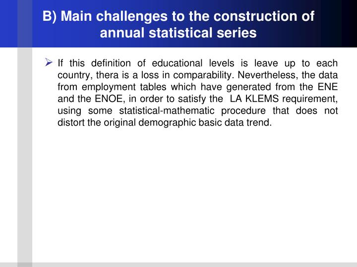 B) Main challenges to the construction of annual statistical series