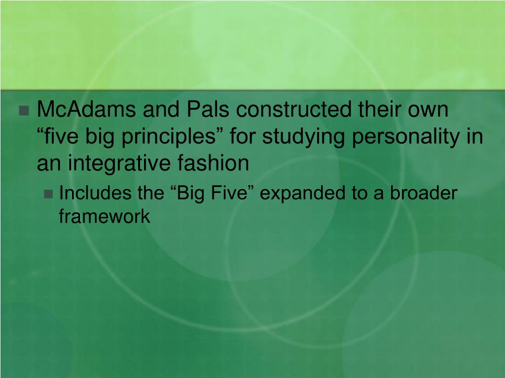 """McAdams and Pals constructed their own """"five big principles"""" for studying personality in an integrative fashion"""