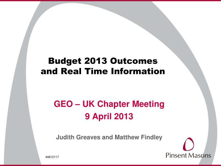 Budget 2013 outcomes and real time information