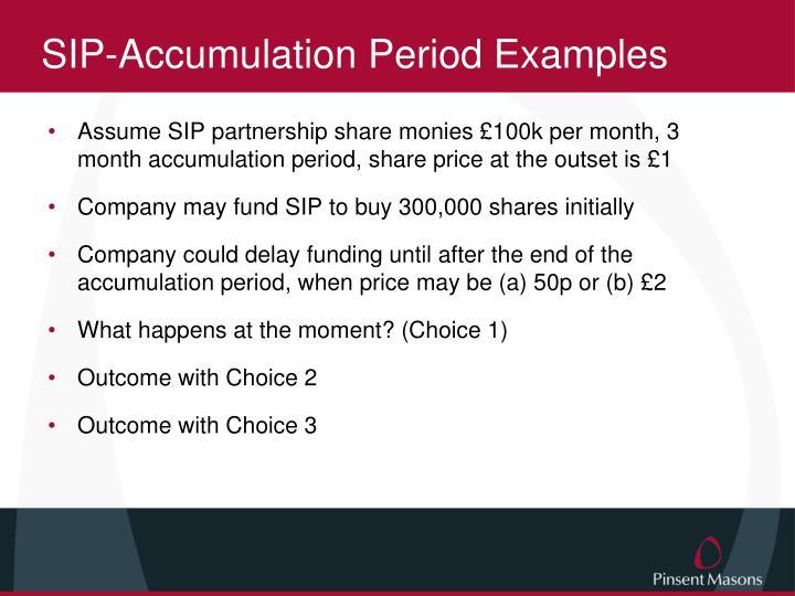 SIP-Accumulation Period Examples