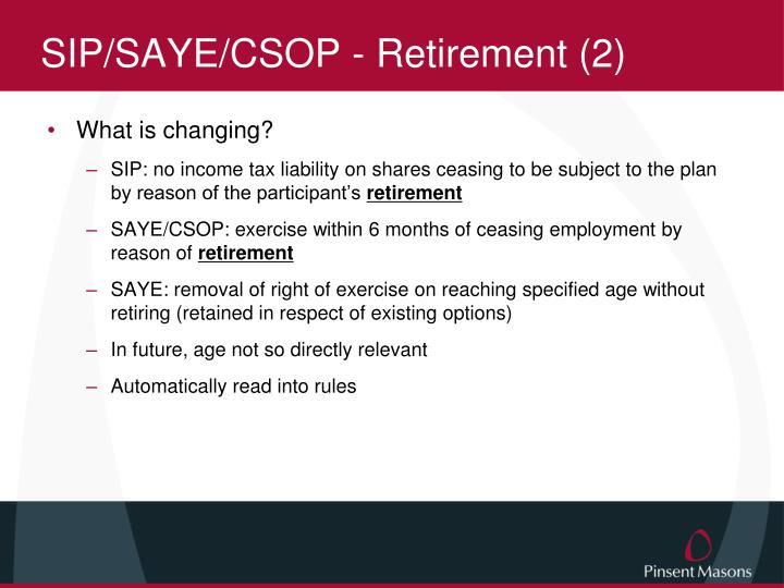 SIP/SAYE/CSOP - Retirement (2)