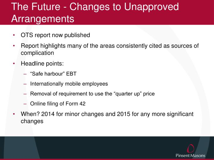 The Future - Changes to Unapproved Arrangements