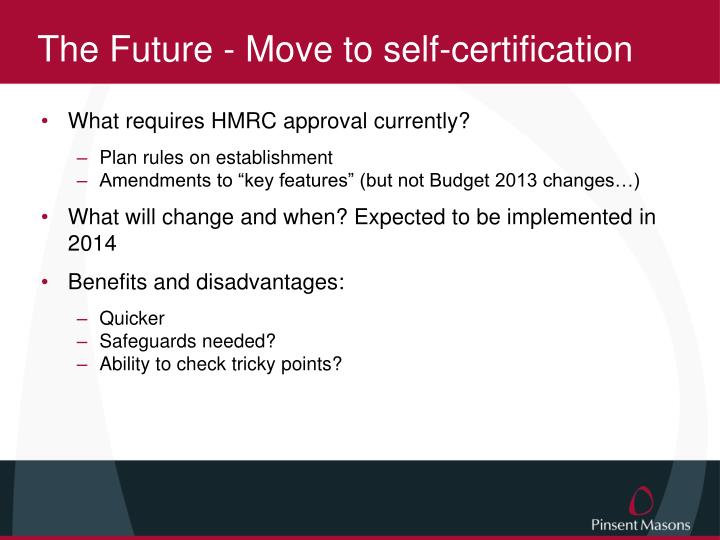 The Future - Move to self-certification
