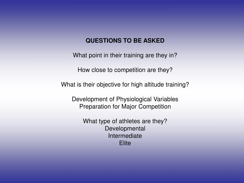 QUESTIONS TO BE ASKED
