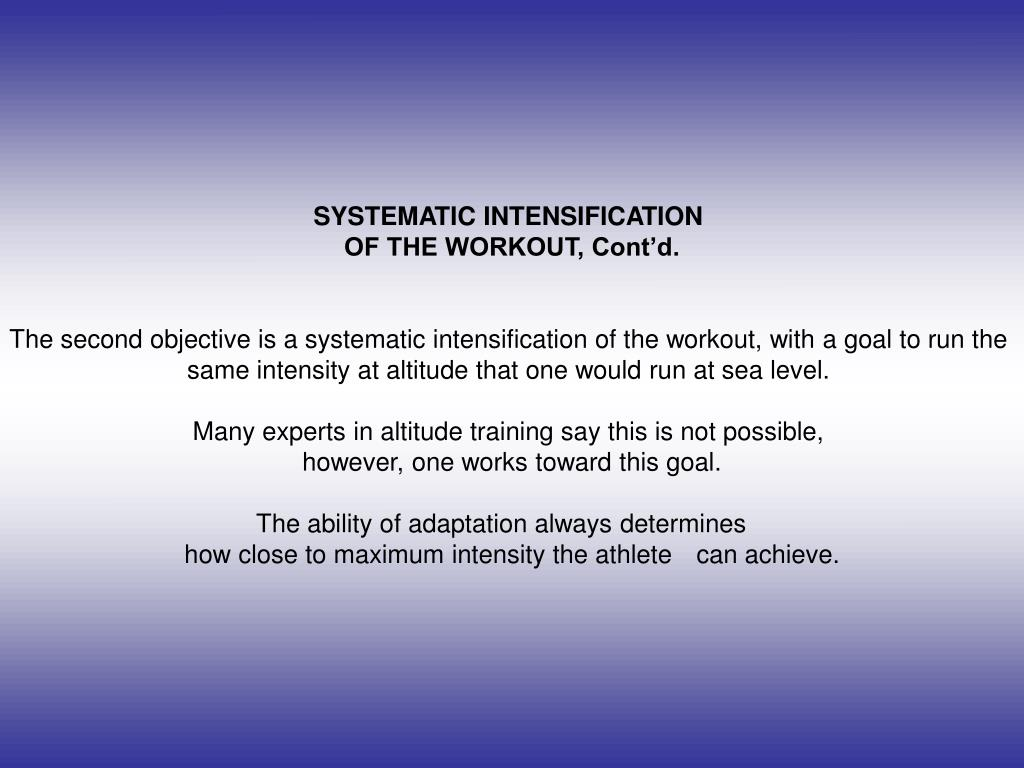 SYSTEMATIC INTENSIFICATION