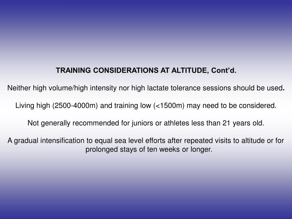 TRAINING CONSIDERATIONS AT ALTITUDE, Cont'd.