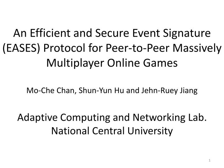 An Efficient and Secure Event Signature (EASES) Protocol for Peer-to-Peer Massively Multiplayer Onli...