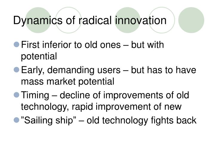 Dynamics of radical innovation