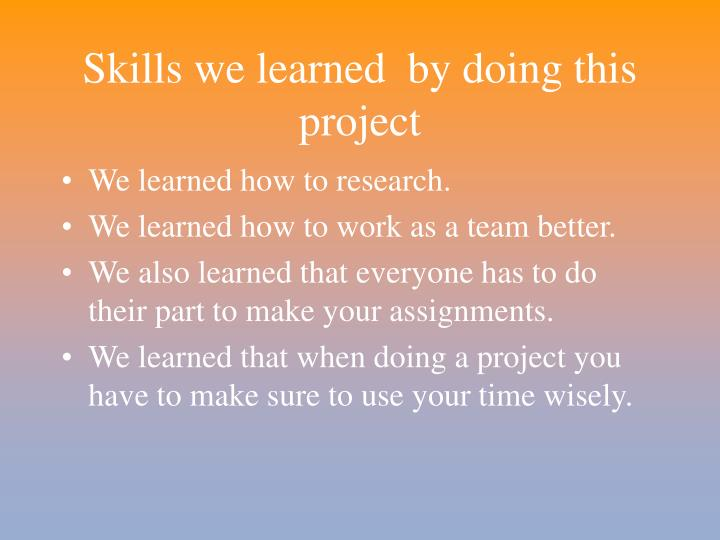Skills we learned  by doing this project