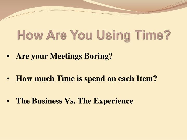 How Are You Using Time?