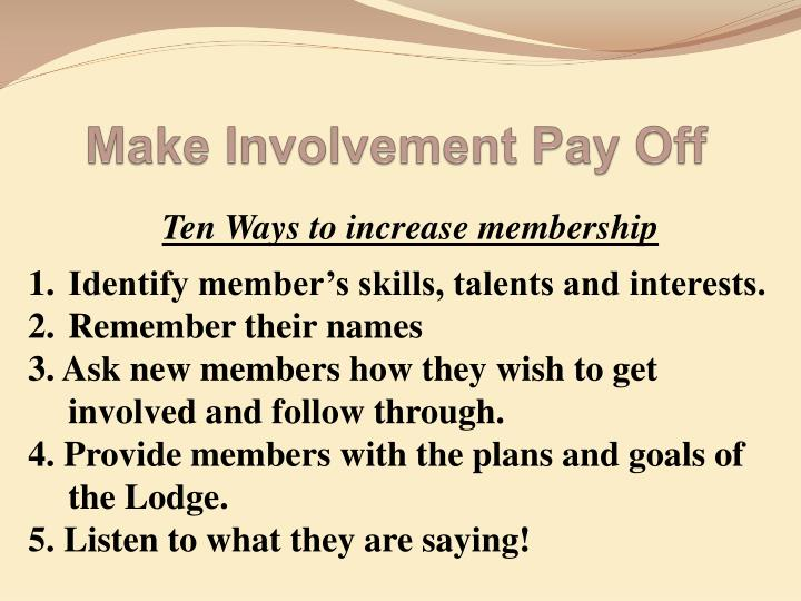 Make Involvement Pay Off
