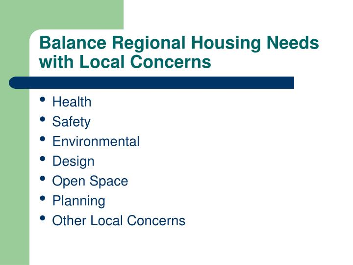 Balance Regional Housing Needs with Local Concerns