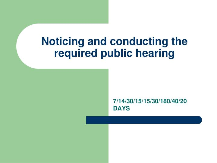 Noticing and conducting the required public hearing