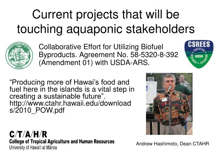 Current projects that will be touching aquaponic stakeholders