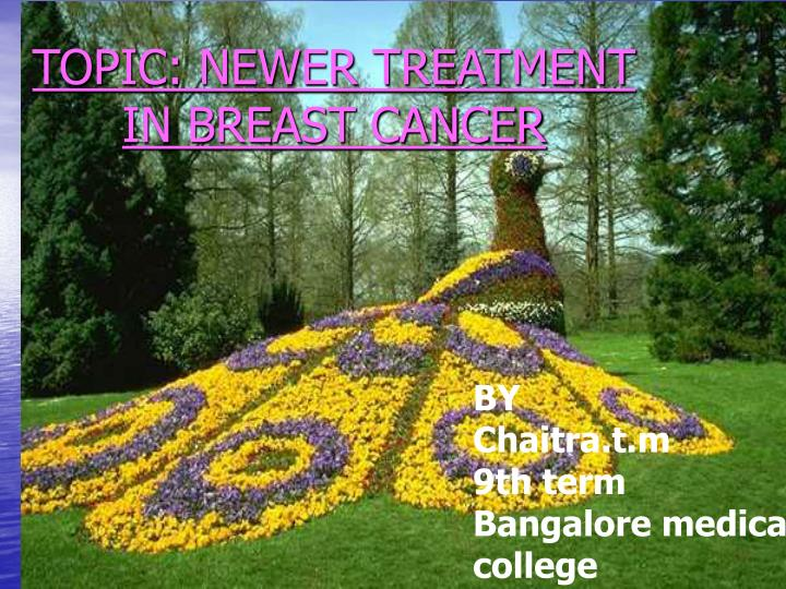 Topic newer treatment in breast cancer1