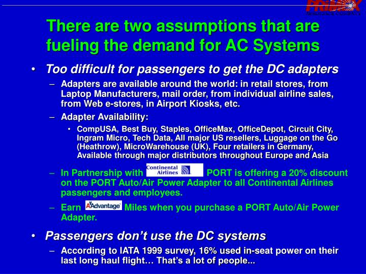 There are two assumptions that are fueling the demand for AC Systems