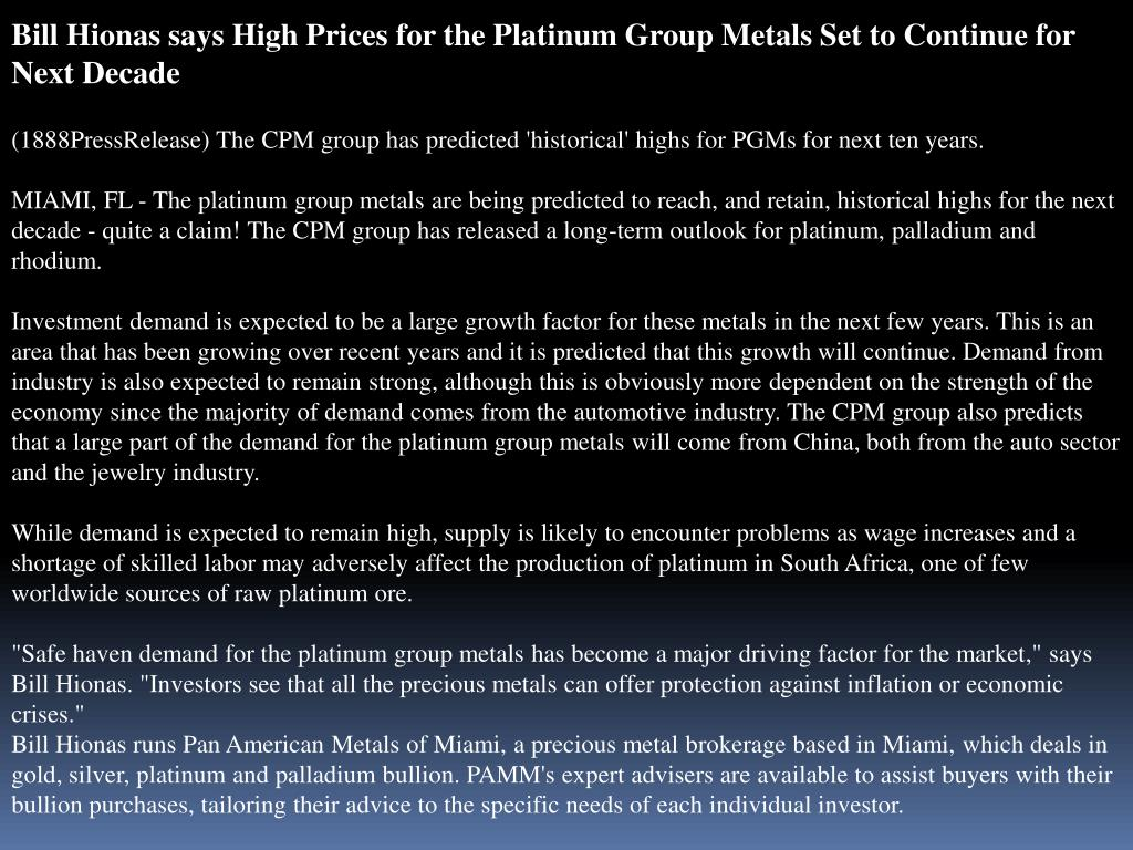Bill Hionas says High Prices for the Platinum Group Metals Set to Continue for Next Decade