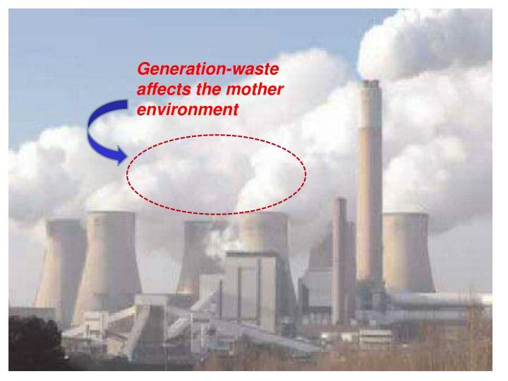 Generation-waste