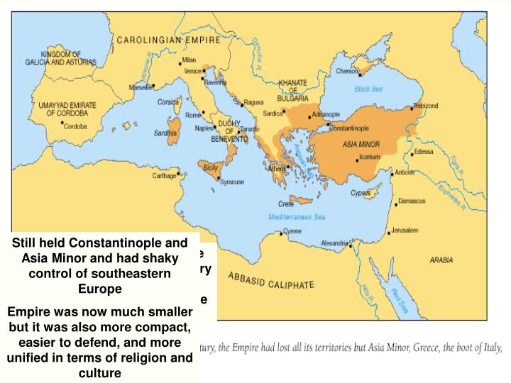Still held Constantinople and Asia Minor and had shaky control of southeastern Europe