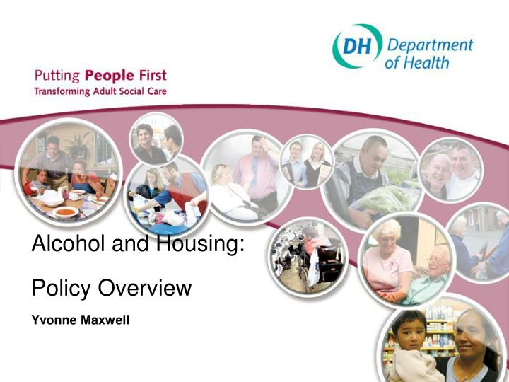 Alcohol and housing policy overview yvonne maxwell l.jpg