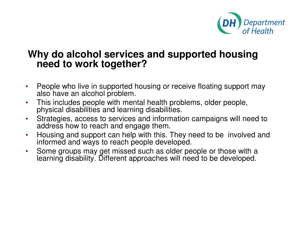 Why do alcohol services and supported housing need to work together?