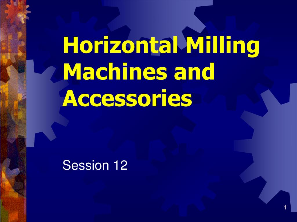 Horizontal Milling Machines and Accessories