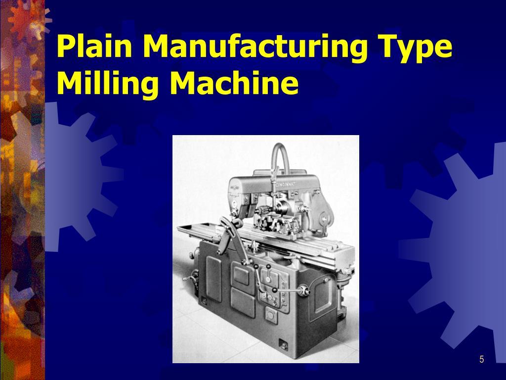 Plain Manufacturing Type Milling Machine