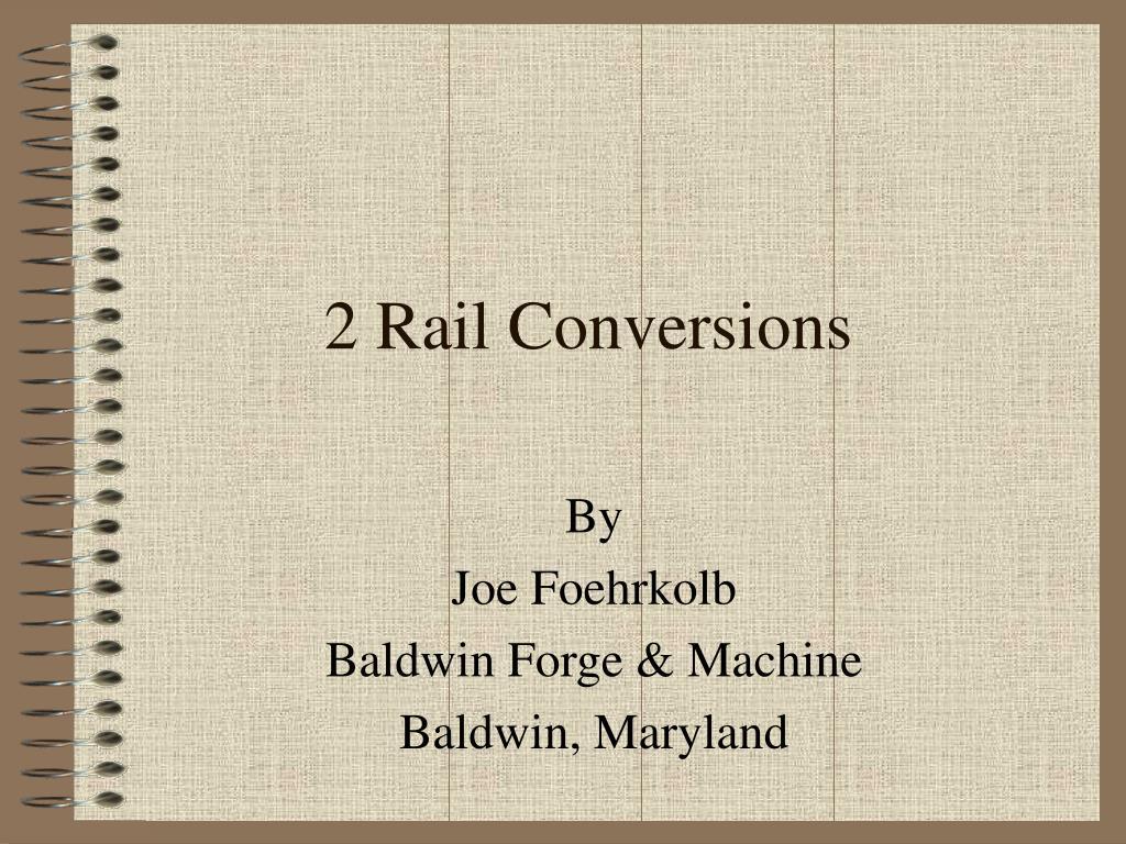 2 Rail Conversions